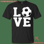Love Soccer Gift Men Women Soccer Lovers T-Shirt