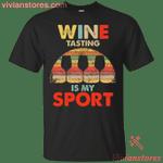 Wine Tasting Is My Sport Retro Wine Lover T-Shirt