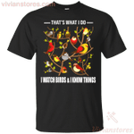 That's What I Do I Watch Birds Funny Birding Gift T-Shirt