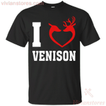 I Love Venison Funny Deer Hunting Hunter T-Shirt