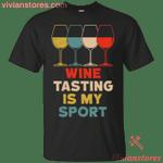Wine Tasting Is My Sport Wine Glasses Vintage T-Shirt