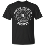 Then God Created The Scorpio Pride T-Shirt