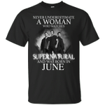 Never Underestimate A June Woman Who Watches To Supernatural T-Shirt