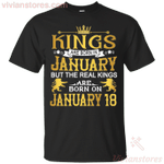 The Real Kings Are Born On January 18 T-Shirt