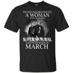Never Underestimate A March Woman Who Watches To Supernatural T-Shirt