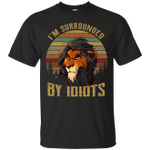 I'm Surrounded by Idiots Vintage Lion King T-Shirt