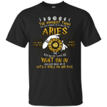 The Dumbest Thing You Can Possibly Do Is Piss Off An Aries T-Shirt