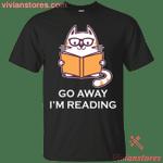 Go Away I'm Reading - Book Lover Cat T-Shirt
