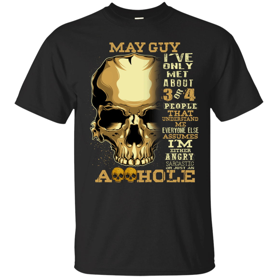 May Guy Skull - I'm Either Angry Sarcastic T-Shirt