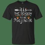 Tis The Season To Be Pregnant Christmas Holiday T-Shirt