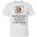 I Know I'm Just Your Beagle Funny Dog Lover T-Shirt