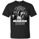 Never Underestimate An August Woman Who Watches Walking Dead T-Shirt