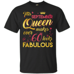 This September Queen Makes Over 60 Looks Fabulous 60th Birthday T-Shirt