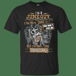 I'm A June Guy You Don't Like Me, I Don't Care T-Shirt