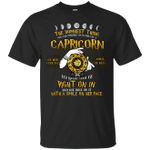 The Dumbest Thing You Can Possibly Do Is Piss Off A Capricorn T-Shirt