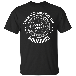 Then God Created The Aquarius Pride T-Shirt