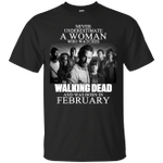 Never Underestimate A February Woman Who Watches Walking Dead T-Shirt