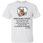 I Know I'm Just Your Pit Bull Funny Dog Lover T-Shirt