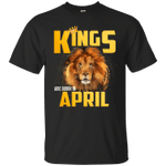 Lion Kings Are Born In April T-Shirt