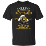 The Dumbest Thing You Can Possibly Do Is Piss Off A Sagittarius T-Shirt