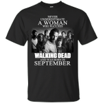 Never Underestimate A September Woman Who Watches Walking Dead T-Shirt