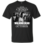 Never Underestimate An October Woman Who Watches Walking Dead T-Shirt
