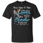 Once a time there was a Queen Was Born In October Birthday T-Shirt