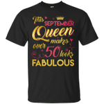 This September Queen Makes Over 50 Looks Fabulous 50th Birthday T-Shirt
