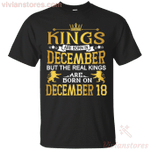 The Real Kings Are Born On December 18 T-Shirt