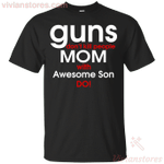 Guns Don't Kill People Mom With Awesome Son Do T-Shirt