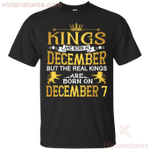 The Real Kings Are Born On December 7 T-Shirt