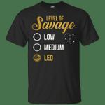 Level Of Savage Low Medium Leo T-Shirt
