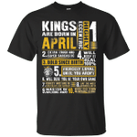 Kings Are Born In April Birthday Gift T-Shirt