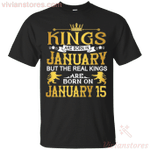The Real Kings Are Born On January 15 T-Shirt