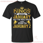 The Real Kings Are Born On January 2 T-Shirt