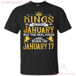 The Real Kings Are Born On January 17 T-Shirt