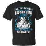 Super Saiyan Blue Sometimes The World Doesn't Need Another Hero T-Shirt