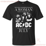 Never Underestimate A July Woman Who Listens AC/DC T-Shirt