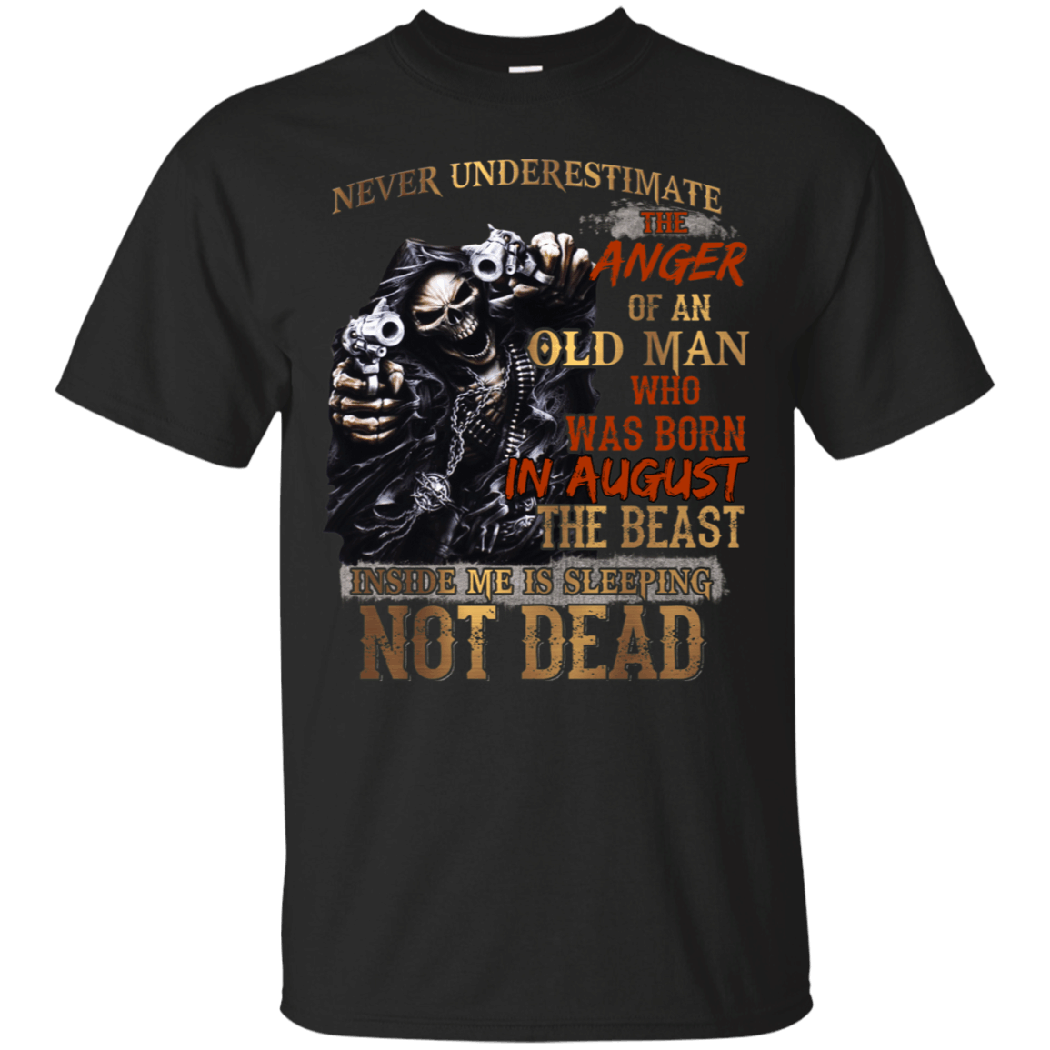 Never Underestimate The Anger Of An Old Man Born In August T-Shirt