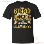 The Real Kings Are Born On December 28 T-Shirt