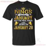 The Real Kings Are Born On January 28 T-Shirt