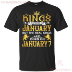 The Real Kings Are Born On January 7 T-Shirt