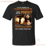 I Was Born In November I May Not Be Perfect I'm A Child of God T-Shirt