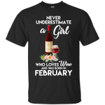 Never Underestimate A Wine Girl Was Born In February T-Shirt