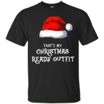 That's My Christmas Ready Outfit Funny T-Shirt-Vivianstores