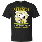Snoopy I Don't Have Attitude I've Got A Personality T-Shirt-Vivianstores
