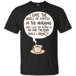 I Love The Smell Of Coffee In The Morning Coffee Lover T-Shirt-Vivianstores
