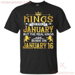 The Real Kings Are Born On January 16 T-Shirt-Vivianstores