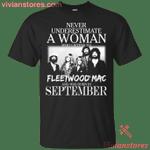 Never Underestimate A September Woman Who Listen To Fleetwood Mac T-Shirt-Vivianstores