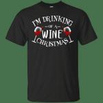 Wine Christmas I'm Drinking Of A Wine Christmas T-Shirt-Vivianstores
